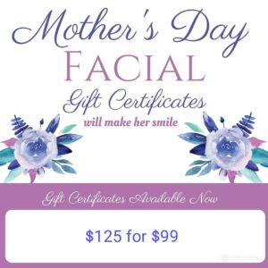 Mother's Day Facial Gift Certificates